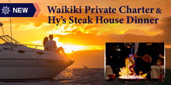 Waikiki Private Charter and Hy's Steak Dinner