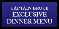 Hy's Exclusive Dinner Menu for CAPTAIN BRUCE