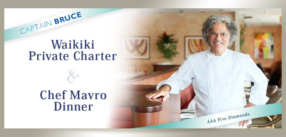 Waikiki Private Charter and Chef Mavro Dinner